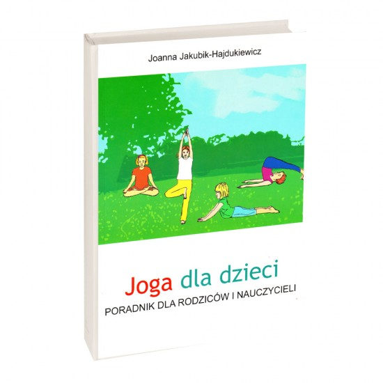 Joga dla dzieci  - Joanna Jakubik-Hajdukiewicz