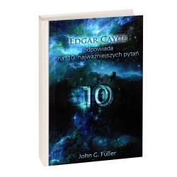 Edgar Cayce odpowiada na dziesięć najważniejszych pytań - John G. Fuller