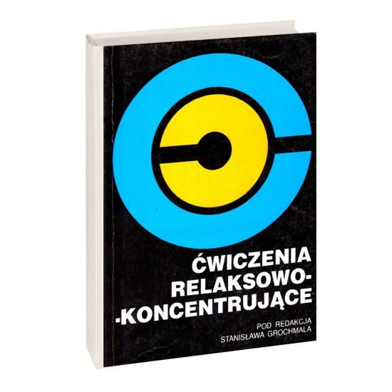 Ćwiczenia relaksowo-koncentrujące - Stanisław Grochmal