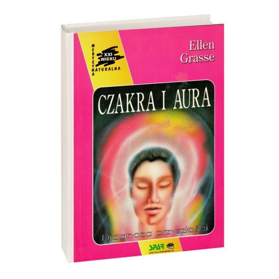 Czakra i aura. Diagnoza przyszłości - Ellen Grasse