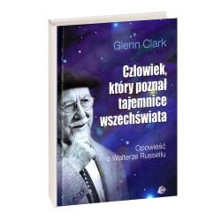 Człowiek, który poznał tajemnice wszechświata - Glenn Clark