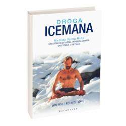 Droga Icemana. Metoda Wima Hofa. Ćwiczenia oddechowe, trening z zimnem oraz praca z umysłem