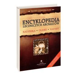 Encyklopedia leczniczych aromatów Kadzidła, olejki, napary - Scott Cunningham