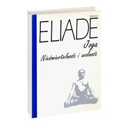 Joga nieśmiertelność i wolność - Mircea Eliade