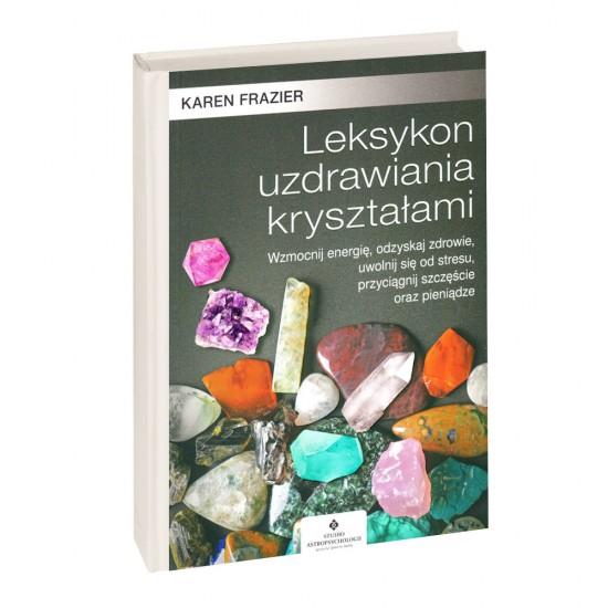 Leksykon uzdrawiania kryształami -  Karen Frazier