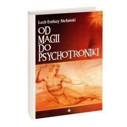 Od magii do psychotroniki - Lech Emfazy Stefański