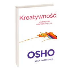 Kreatywność. Uwolnij swą wewnętrzną moc - OSHO