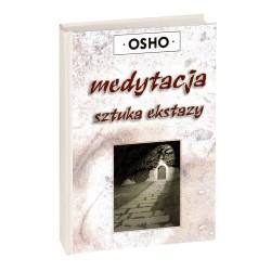 Medytacja sztuka ekstazy - Osho