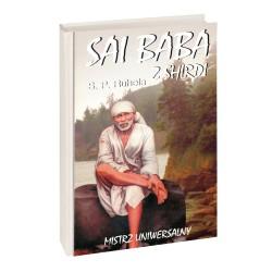 Sai Baba z Shirdi Mistrz Uniwersalny - S. P. Ruhela