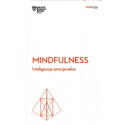 Mindfulness. Inteligencja emocjonalna - Harvard Business Review