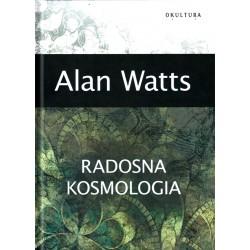 Radosna kosmologia - Alan Watts