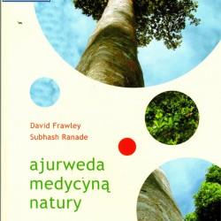 Ajurweda medycyną natury - David Frawley