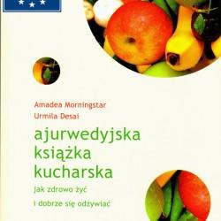 Ajurwedyjska książka kucharska - A Morningstar, U Desai