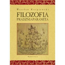 Wiesław Kurpiewski - Filozofia pradżniaparamita Droga bodhisattwy