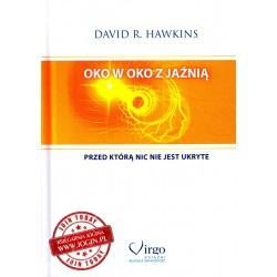 Oko w Oko z Jaźnią przed którą nic nie jest ukryte - David R. Hawkins