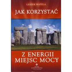 Leszek Matela - Jak korzystać z energii miejsc mocy