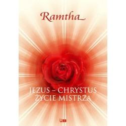 Ramtha - Jezus - Chrystus Życie Mistrza