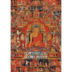 Tulku Urgjen Rinpocze - Powtarzając słowa Buddy