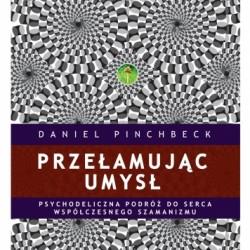 Daniel Pinchbeck - Przełamując umysł