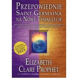 Elizabeth Clare Prophet - Przepowiednie Saint Germaina na nowe tysiąclecie