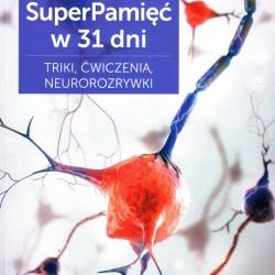 SuperPamięć w 31 dni. Triki, ćwiczenia, neurorozrywki - Paulina Mechło