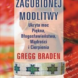 Gregg Braden - Tajemnice zagubionej modlitwy